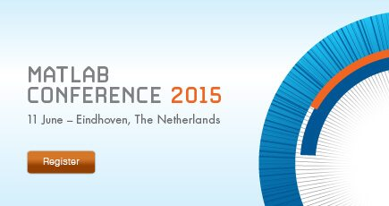 MATLAB Conference 2015 Benelux